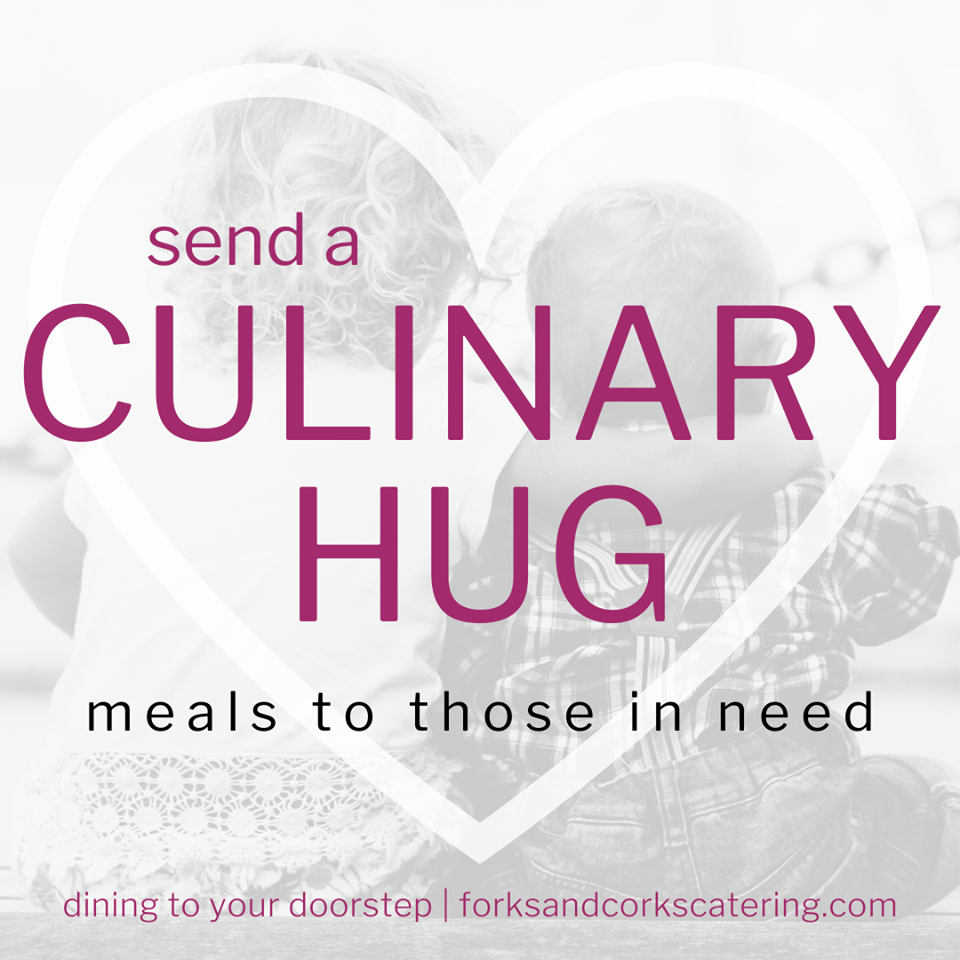 Link to Forks & Corks Catering's Sponsor a Meal Program. Send a culinary hug. Meals to those in need.